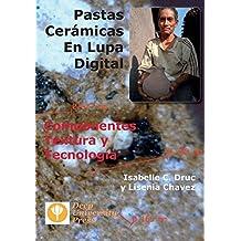 Pastas Ceramicas En Lupa Digital: Componentes, Textura y Tecnologia (Spanish Edition) by Isabelle C. Druc (2014-05-28)