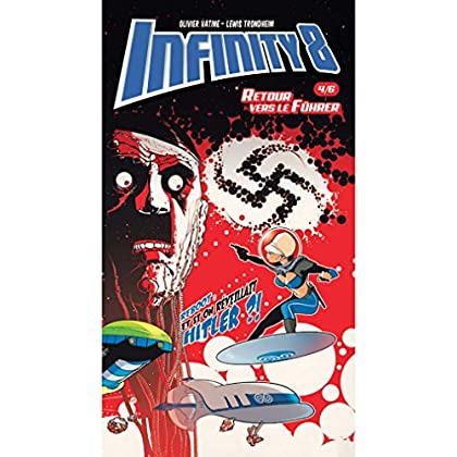 Infinity 8 - Comics 4 - Retour vers le fuhër (BD ADO-ADULTES)