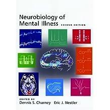 Neurobiology of Mental Illness 2nd Edition by Nestler, Eric J. (2005) Paperback