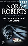 lieutenant eve dallas tome 1 au commencement du crime