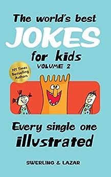 The world's best jokes for kids Volume 2 by [Lazar, Ralph, Swerling, Lisa]