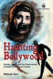 Haunting Bollywood: Gender, Genre, and the Supernatural in Hindi Commercial Cinema