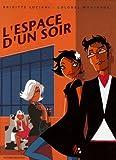 L'espace d'un soir / scénario Brigitte Luciani | Luciani, Brigitte