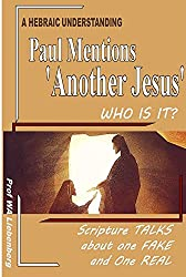 Paul Mentions 'Another Jesus', Who is It?: One is False and One is Real (English Edition)