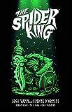 The spider king. Il re ragno