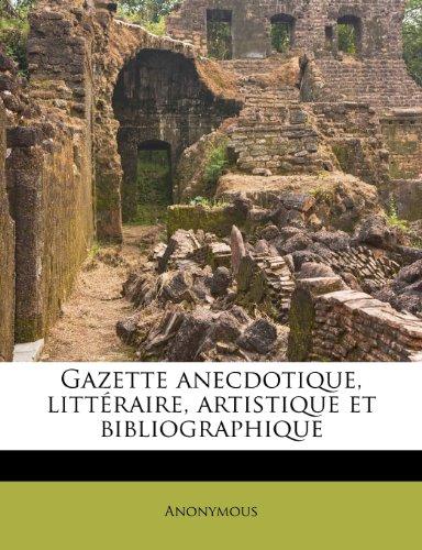 Gazette anecdotique, littéraire, artistique et bibliographique