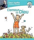 SOEUR AGATHE CHANTE ET RACONTE L AMOUR DE DIEU . ED . CRER-BAYARD