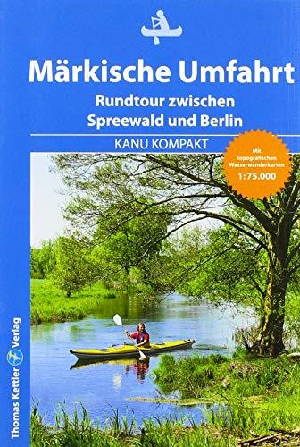 Kanu Kompakt Märkische Umfahrt: Rundtour zwischen Spreewald und Berlin