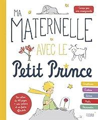 Ma maternelle avec le Petit Prince par Antoine de Saint-Exupéry