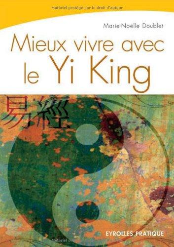 Mieux vivre avec le Yi-King par Marie-Noëlle Doublet