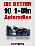 Die besten 10 1-Din-Autoradios (Band 2): 1hourbook