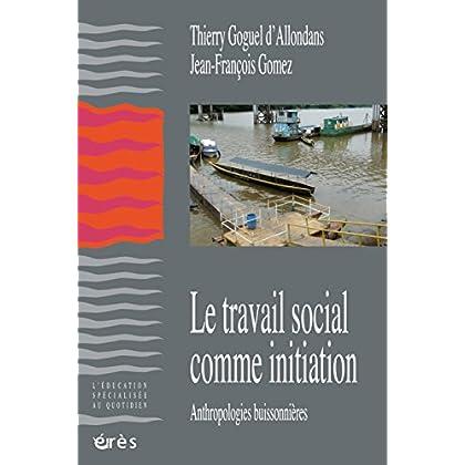 Le travail social comme initiation (L'éducation spécialisée au quotidien)