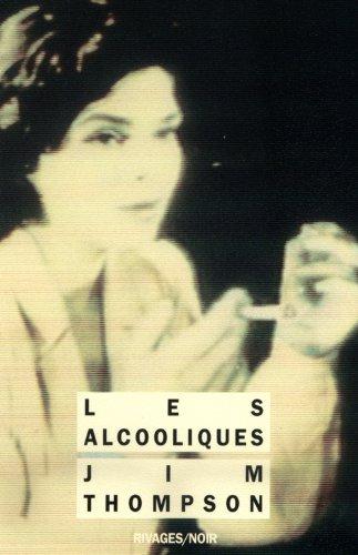 Les Alcooliques par Jim Thompson