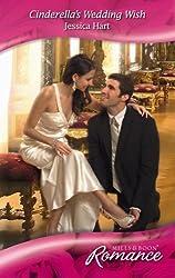 Cinderella's Wedding Wish (Mills & Boon Romance) by Jessica Hart (2009-03-06)