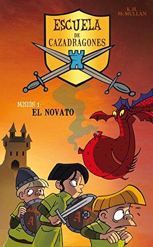 El novato (Escuela de Cazadragones 1) (Jóvenes lectores) por Kate McMullan