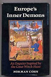 Europe's Inner Demons: An Enquiry Inspired by the Great Witch-Hunt