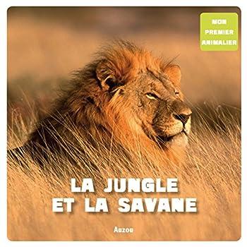 Mon premier animalier : La jungle et la savane