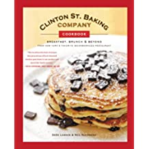 Clinton St. Baking Company Cookbook: Breakfast, Brunch & Beyond from New York's Favorite Neighborhood Restaurant (English Edition)