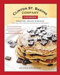 Clinton St. Baking Company Cookbook: Breakfast, Brunch & Beyond from New York's Favorite Neighborhood Restaurant (English Edition)