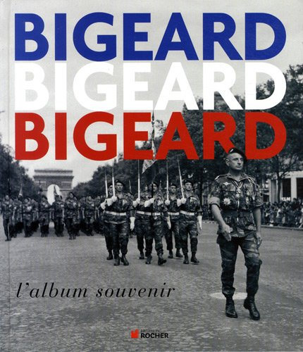 Bigeard l'album souvenir par Collectif
