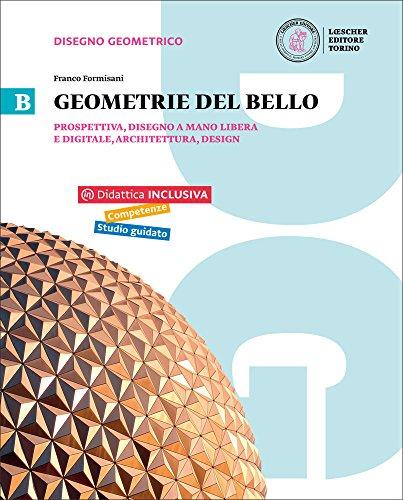 Geometrie del bello. Per le Scuole superiori. Con e-book. Con espansione online: 2