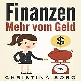 Finanzen: Mehr vom Geld: Die Geld und Finanzen Saga 1