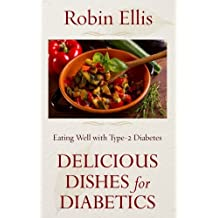 Delicious Dishes for Diabetics: Eating Well with Type-2 Diabetes (Thorndike Large Print Health, Home and Learning) by Robin Ellis (2012-08-08)