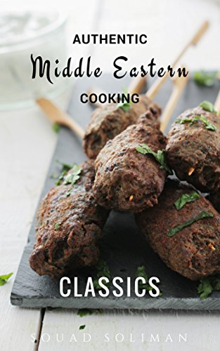 Classics (Authentic Middle Eastern Cooking) (English Edition)