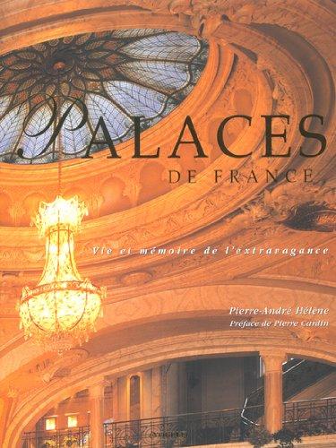 Palaces de France : Vie et mémoire de l'extravagance par Pierre-André Hélène