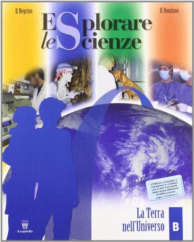 Esplorare le scienze. Scienze per temi. Vol. B. Per la Scuola media