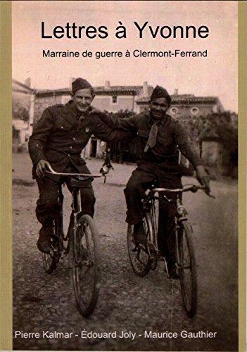 Lettres  Yvonne: marraine de guerre  Clermont-Ferrand (Correspondances  t. 1)