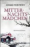 Mitternachtsmädchen: Kriminalroman (Ein Nathalie-Svensson-Krimi 3) von Jonas Moström