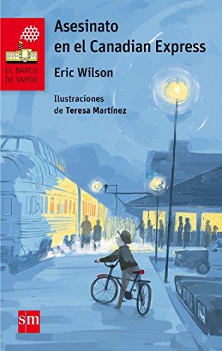 Asesinato en el Canadian Express (El Barco de Vapor Roja) por Eric Wilson
