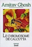 Telecharger Livres Le Chromosome de Calcutta (PDF,EPUB,MOBI) gratuits en Francaise