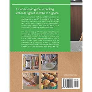 Kids in the Kitchen: Simple Recipes That Build Independence and Confidence the Montes