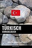 Türkisch Vokabelbuch: Thematisch Gruppiert & Sortiert