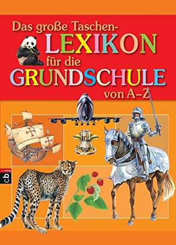 Das große Taschenlexikon für die Grundschule von A - Z