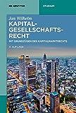 Kapitalgesellschaftsrecht: Mit Grundzügen des Kapitalmarktrechts (De Gruyter Studium)