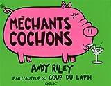 MECHANTS COCHONS