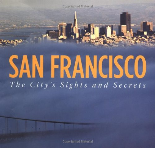 SAN FRANCISCO ING: City's Sights/Secrets