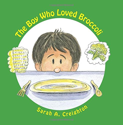 The Boy Who Loved Broccoli por Sarah A. Creighton