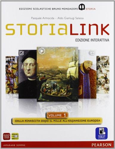StoriaLink. Con atlante. Per le Scuole superiori. Con e-book. Con espansione online: 1