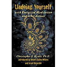 Undoing Yourself With Energized Meditation & Other Devices by Christopher S Hyatt (2008-10-15)