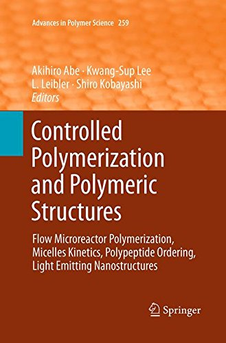 Controlled Polymerization and Polymeric Structures: Flow Microreactor Polymerization, Micelles Kinetics, Polypeptide Ordering, Light Emitting Nanostructures (Advances in Polymer Science, Band 259) - Flow X-ray