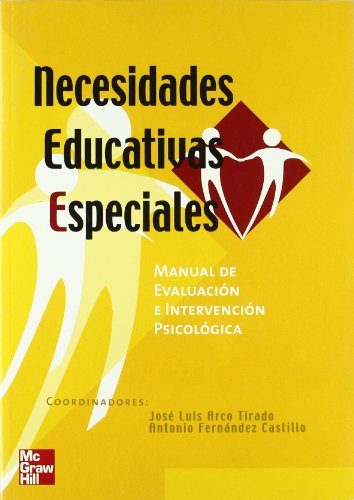 NECESIDADES EDUCATIVAS ESPECIALES:MANUAL DE EVALUACION E INTERVENCION PSICOLOGICA