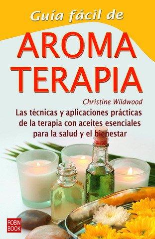 Guia Facil de Aromaterapia (Guias De Salud) por Christie Wildwood