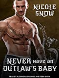 Never Have an Outlaw's Baby (Deadly Pistols Mc Romance - Outlaw Love, Band 3)
