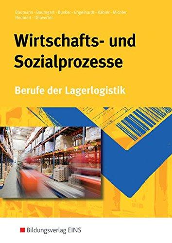 Berufe der Lagerlogistik: Wirtschafts-und Sozialprozesse. Berufe der Lagerogistik (Lehr-/Fachbuch)