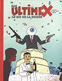 Ultimex, Tome 3 - Le roi de la soirée