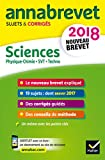Annales Annabrevet 2018 Physique-chimie SVT Technologie 3e: sujets et corrigés, nouveau brevet
